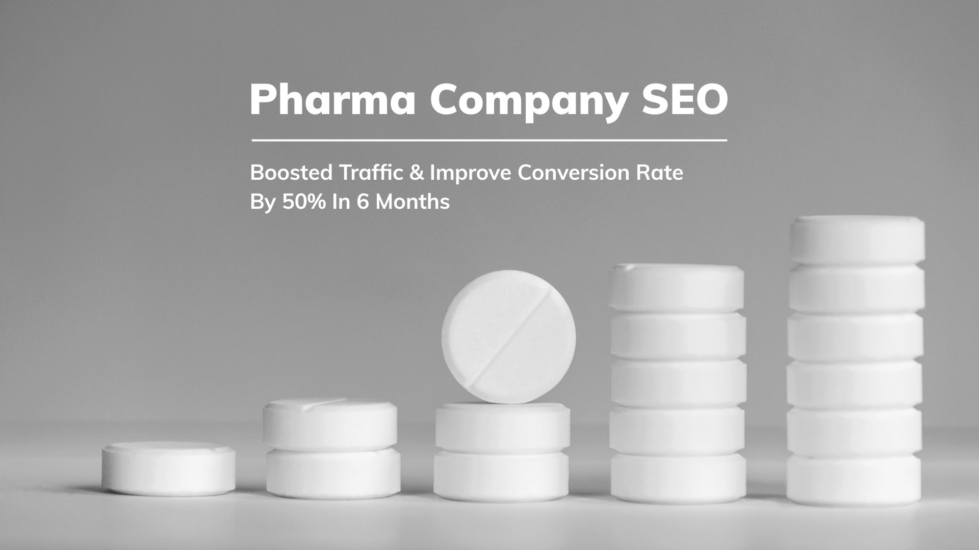 Pharma Company SEO Boosted Traffic Improve Conversion Rate By 50 In 6 Months