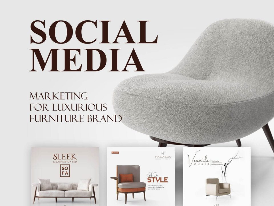 Social Media Marketing For Luxurious Furniture Brand To Win High End Customers Cover